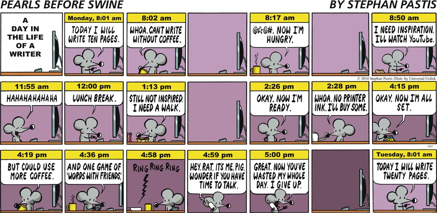 Pearls Before Swine comic strip published on 27 July 2014. It features Rat procrastinating as he tries to write 10 pages of his book.