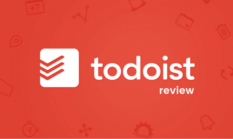 Todoist Review: Awesome App for Managing Tasks Efficiently